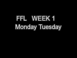 FFL   WEEK 1   Monday Tuesday