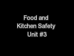 Food and Kitchen Safety Unit #3