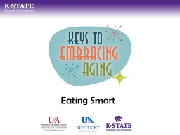 Eating Smart Establishing healthy lifestyle behaviors throughout your life influences optimal aging