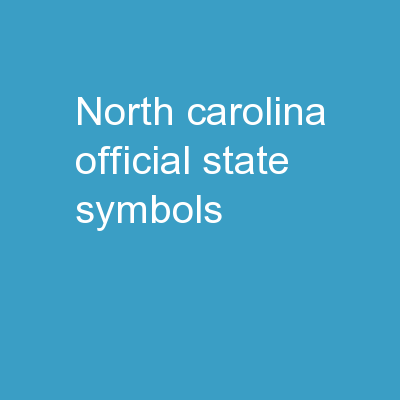 North Carolina   Official State Symbols PowerPoint PPT Presentation