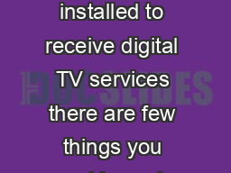 If you have the VAST satellite system installed to receive digital TV services there are few things you must know to help you receive a good VAST service