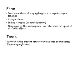 Form Free verse (lines of varying lengths / no regular rhyme scheme)