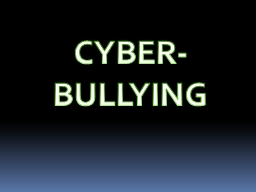CYBER- BULLYING RECAP: What is Bullying?