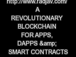 http://www.radjav.com/ A REVOLUTIONARY BLOCKCHAIN FOR APPS, DAPPS & SMART CONTRACTS PowerPoint Presentation, PPT - DocSlides