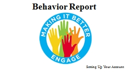 Behavior Report Setting Up Your Account