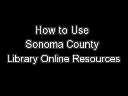How to Use Sonoma County Library Online Resources