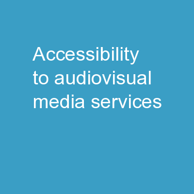 ACCESSIBILITY TO AUDIOVISUAL MEDIA SERVICES