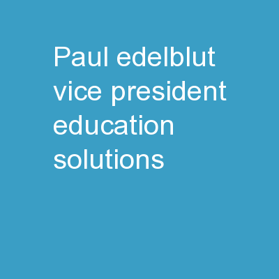 Paul  Edelblut Vice President, Education Solutions