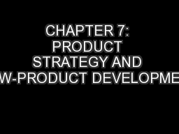 CHAPTER 7: PRODUCT STRATEGY AND NEW-PRODUCT DEVELOPMENT