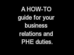 A HOW-TO guide for your business relations and PHE duties.