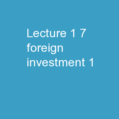 Lecture  1 7 :  Foreign Investment (1)
