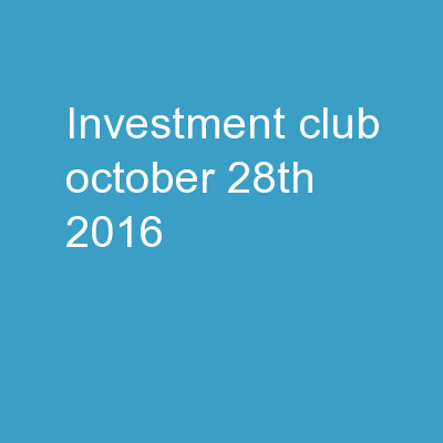 INVESTMENT CLUB October 28th, 2016