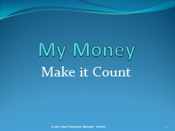 My Money Make it Count Credit Abuse Resistance Education Seminar