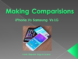 Making Comparisions iPhone Vs Samsung Vs LG