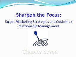 Sharpen the Focus:   Target Marketing Strategies and Customer Relationship Management