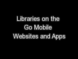 Libraries on the Go Mobile Websites and Apps