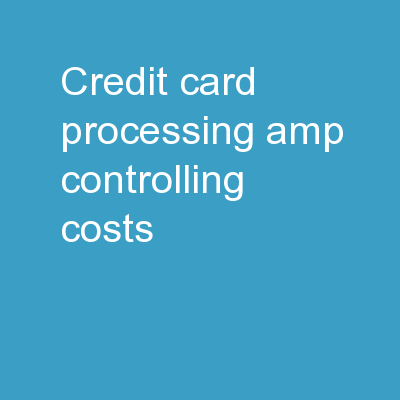 Credit Card Processing & Controlling Costs