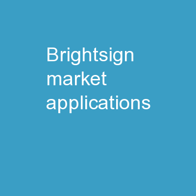 BrightSign Market Applications