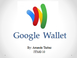 Google Wallet By: Amanda