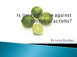 Is lime effective against microbial activity?