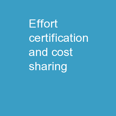 Effort Certification  and Cost Sharing