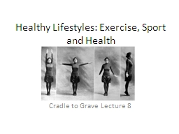 Healthy Lifestyles: Exercise, Sport and Health PowerPoint PPT Presentation