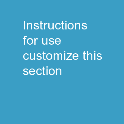 Instructions for Use Customize this section