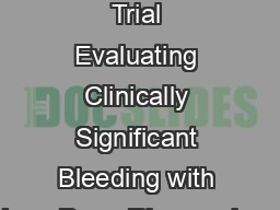 A Multicenter Randomized Trial Evaluating Clinically Significant Bleeding with Low-Dose Rivaroxaban
