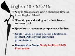 English 10 - 6/5/16 Why is Shakespeare worth spending time on in an English Class