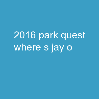2016 Park Quest WHERE'S  JAY'O?
