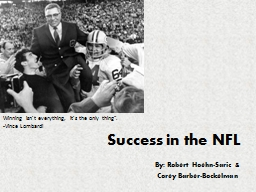 Success in the NFL By: Robert Hoehn-Saric &
