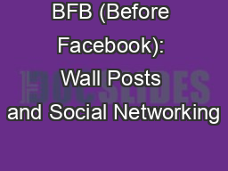 BFB (Before Facebook): Wall Posts and Social Networking