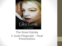 The Great Gatsby F. Scott Fitzgerald  - Final Presentation