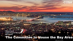 The Committee to House the Bay Area PowerPoint PPT Presentation