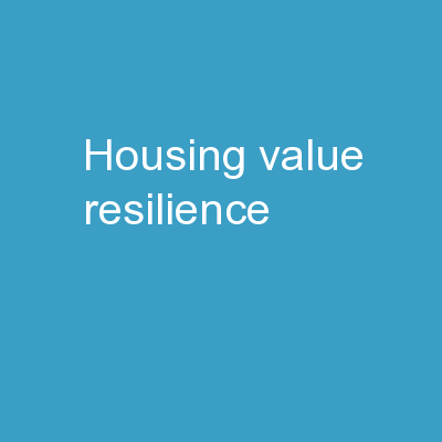 Housing Value Resilience PowerPoint PPT Presentation