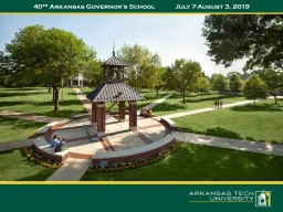 40 th  Arkansas Governor's School	July 7-August 3, 2019