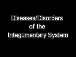 Diseases/Disorders of the Integumentary System