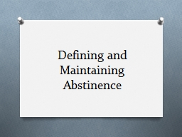 Defining and Maintaining Abstinence