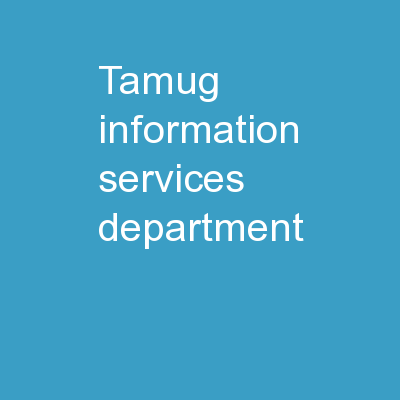 TAMUG Information Services Department