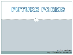 FUTURE FORMS By  Lilian
