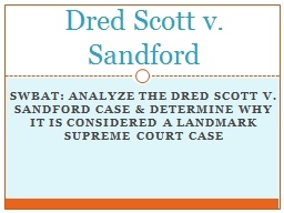 SWBAT: Analyze the Dred Scott v.