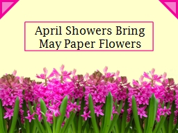 April Showers Bring  May Paper Flowers