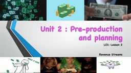 Unit 2 : Pre-production and planning PowerPoint PPT Presentation