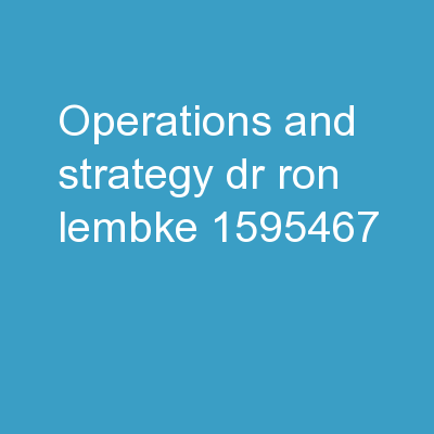 Operations and Strategy Dr. Ron Lembke