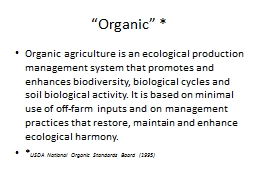 """Organic"" * Organic agriculture is an ecological production management system that promotes and"