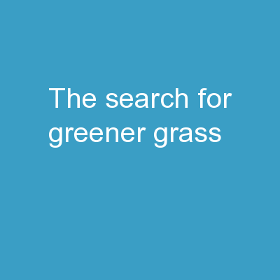 The Search For Greener Grass