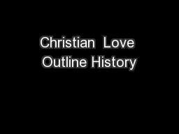 Christian  Love Outline History