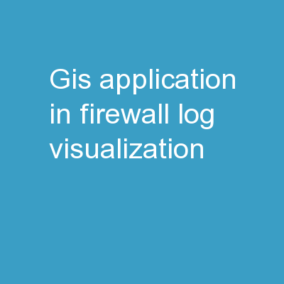 GIS APPLICATION IN FIREWALL LOG VISUALIZATION