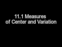 11.1 Measures of Center and Variation