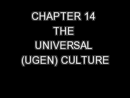 CHAPTER 14 THE UNIVERSAL (UGEN) CULTURE